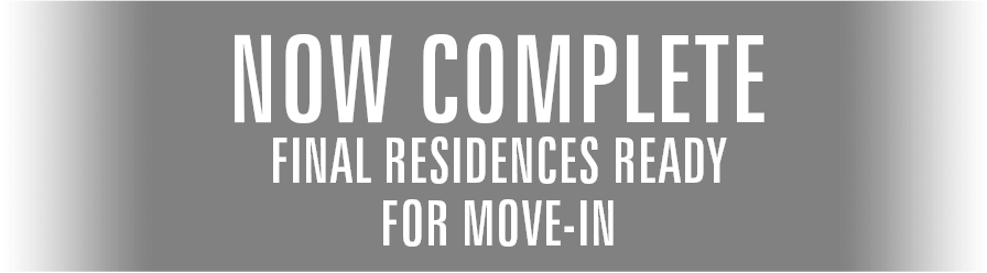 Now Complete, Final Residences Ready for Move-in