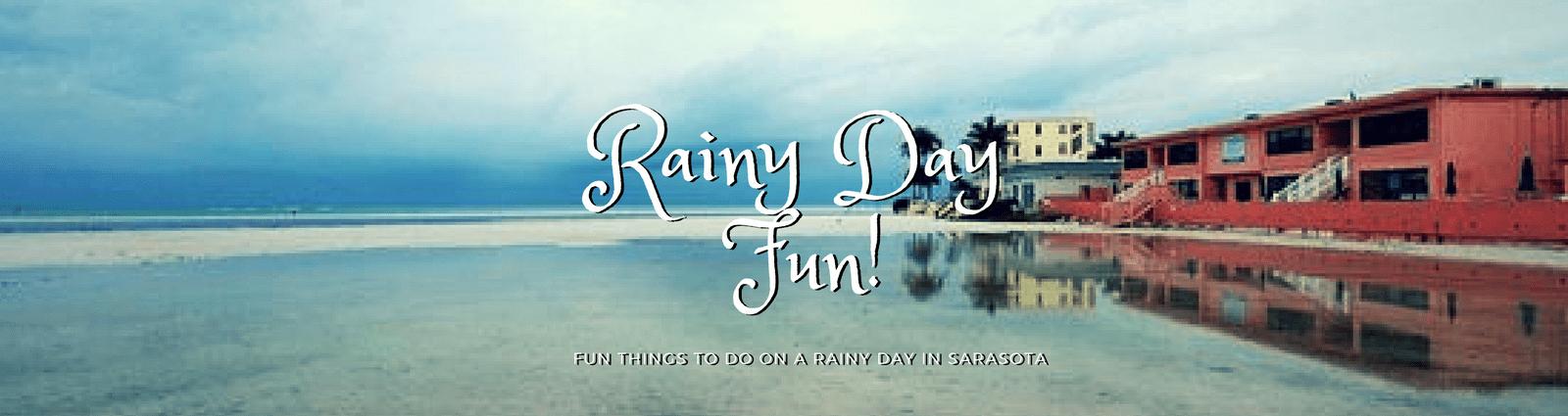 RAINY DAY SARASOTA, Sarasota lifestyle